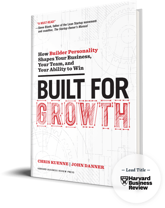 Built for Growth by Chris Kuennes and John Danner